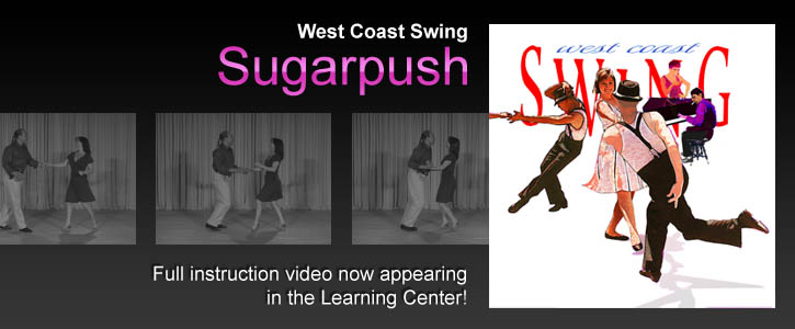 This week's instructional video: West Coast Swing Sugarpush. Learn it now!